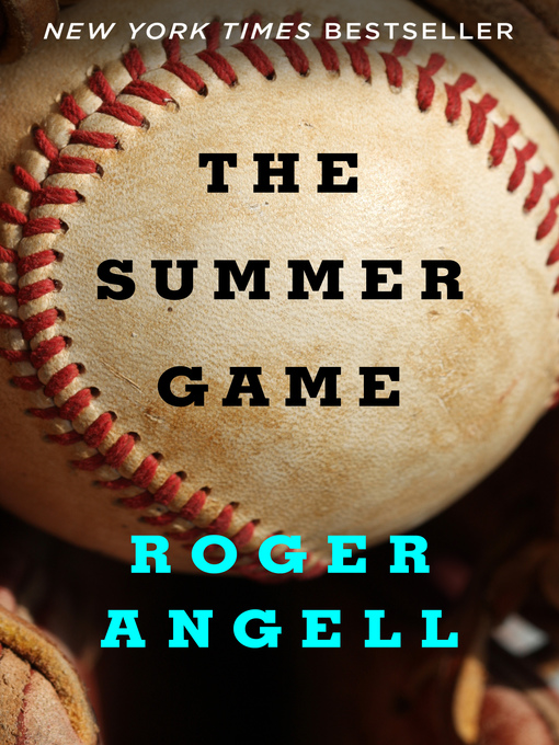 Title details for Summer Game by Roger Angell - Wait list