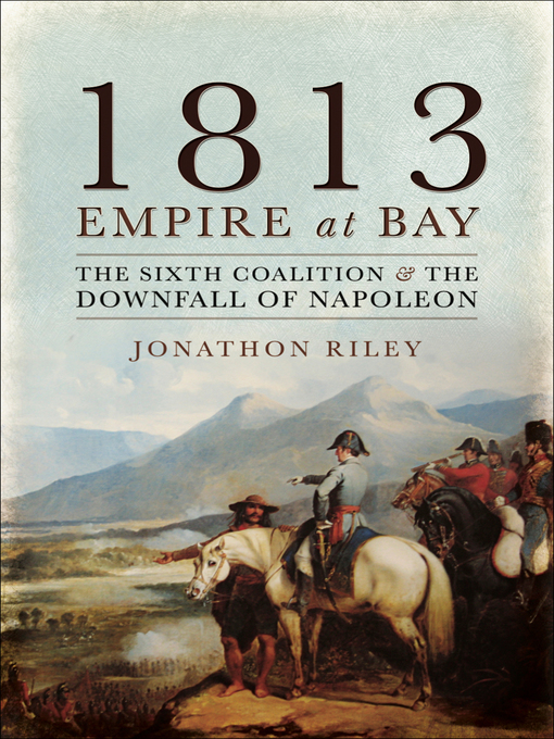 Title details for 1813 by Jonathon Riley - Available