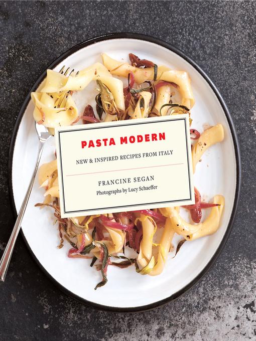 Title details for Pasta Modern by Francine Segan - Available