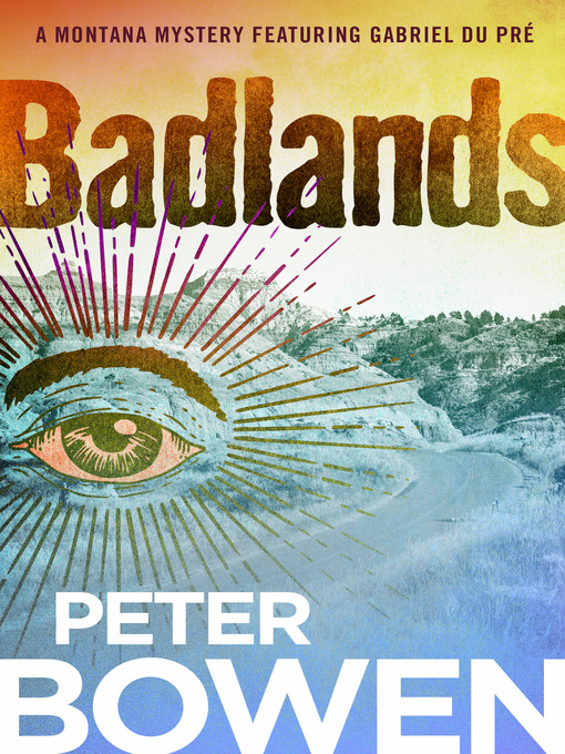 Title details for Badlands by Peter Bowen - Available