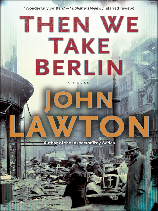 Title details for Then We Take Berlin by John Lawton - Available