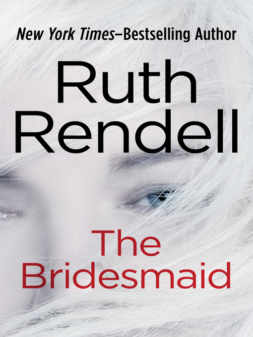 Title details for The Bridesmaid by Ruth Rendell - Available
