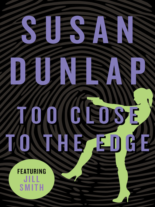Title details for Too Close to the Edge by Susan Dunlap - Available