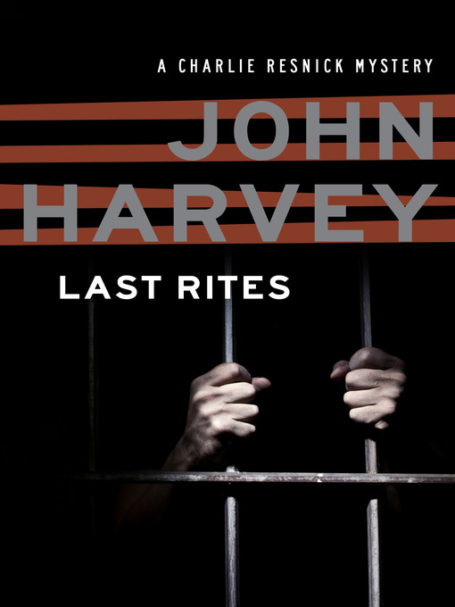 Title details for Last Rites by John Harvey - Available