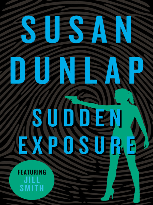 Title details for Sudden Exposure by Susan Dunlap - Available