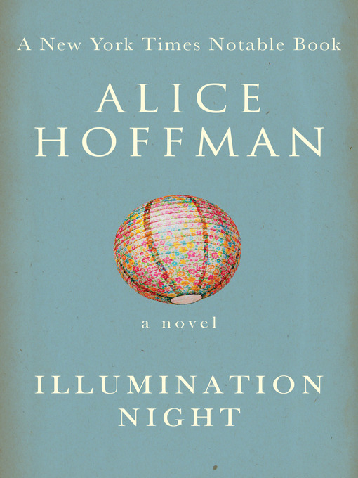 Title details for Illumination Night by Alice Hoffman - Available