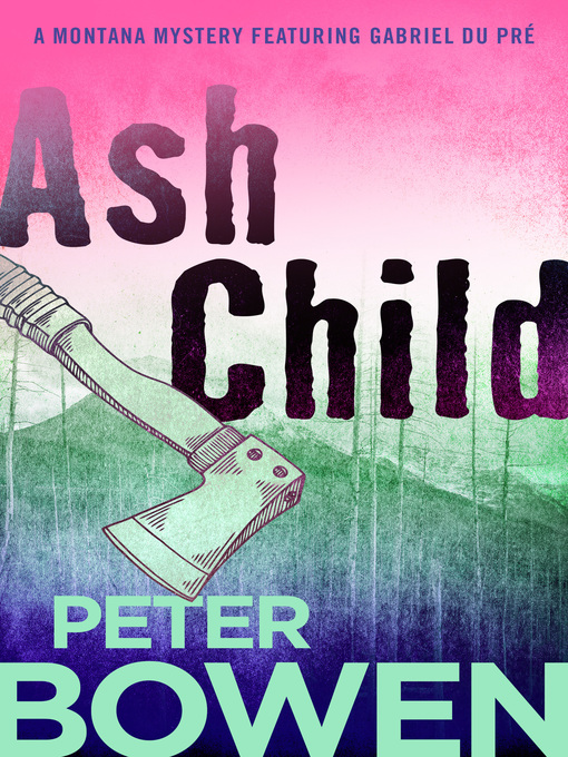 Title details for Ash Child by Peter Bowen - Available