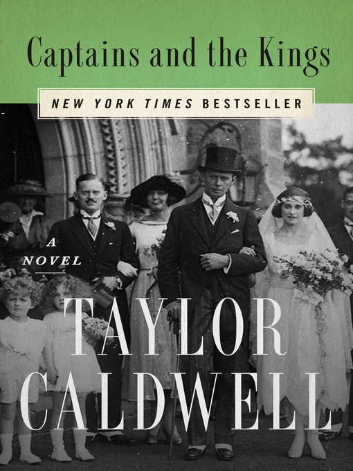 Title details for Captains and the Kings by Taylor Caldwell - Wait list