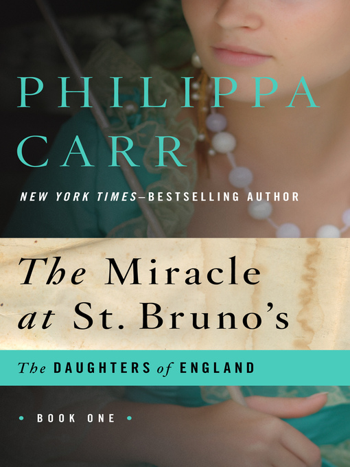 Title details for Miracle at St. Bruno's by Philippa Carr - Wait list