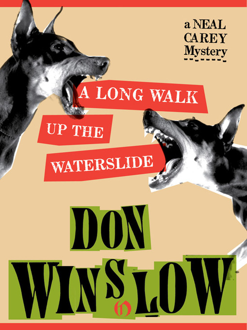Title details for A Long Walk Up the Waterslide by Don Winslow - Available