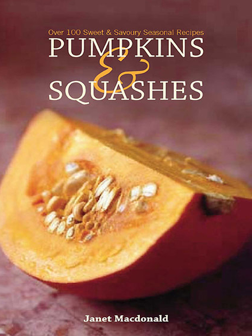 Title details for Pumpkins & Squashes by Janet Macdonald - Available