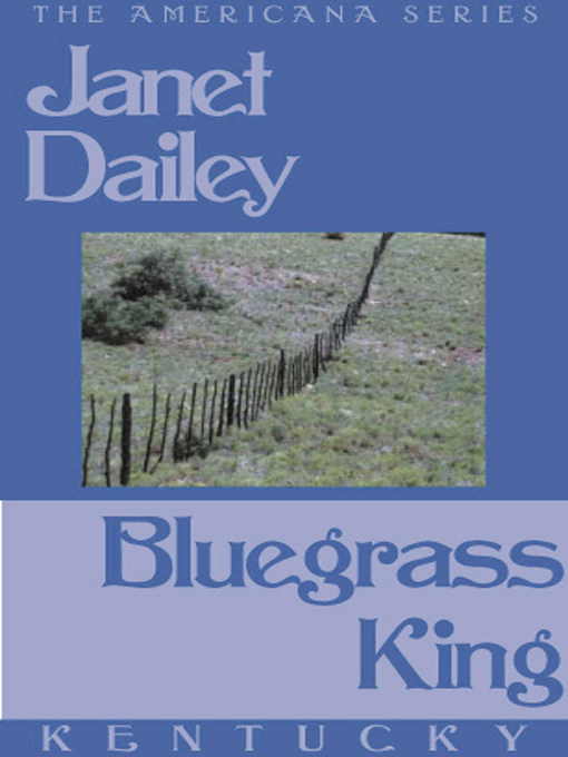 Title details for Bluegrass King by Janet Dailey - Available
