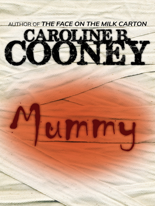 Title details for Mummy by Caroline B. Cooney - Available
