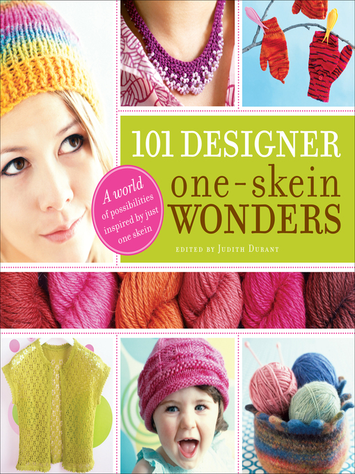 Title details for 101 Designer One-Skein Wonders by Judith Durant - Available