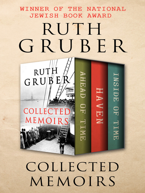 Title details for Collected Memoirs by Ruth Gruber - Available