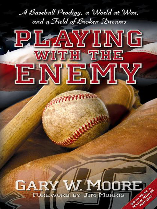 Title details for Playing with the Enemy by Gary W. Moore - Available