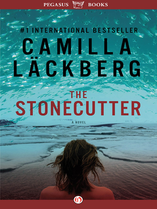 Title details for The Stonecutter by Camilla Läckberg - Available