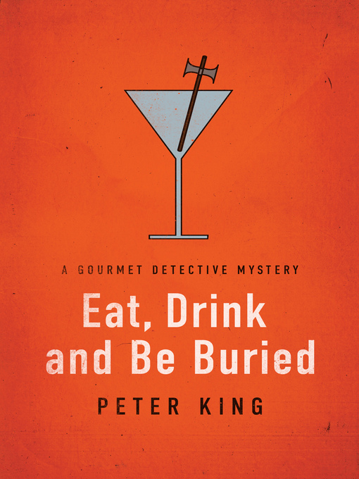 Title details for Eat, Drink and Be Buried by Peter King - Available