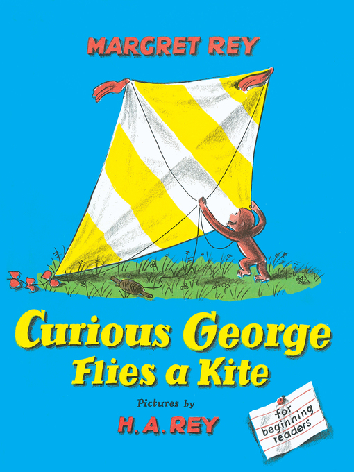 Title details for Curious George Flies a Kite by Margret Rey - Available