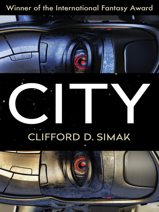 Title details for City by Clifford D. Simak - Available