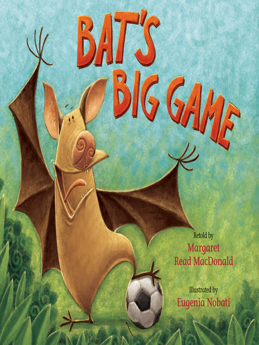 Title details for Bat's Big Game by Margaret Read MacDonald - Available