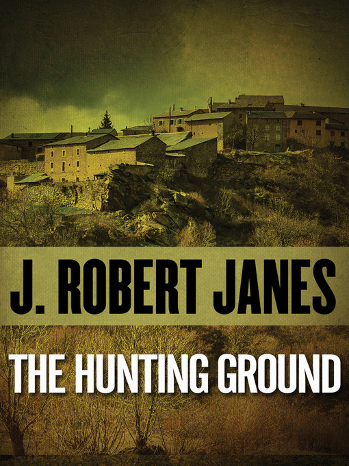 Title details for Hunting Ground by J. Robert Janes - Available