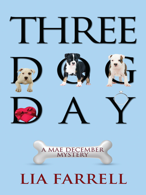 Title details for Three Dog Day by Lia Farrell - Wait list
