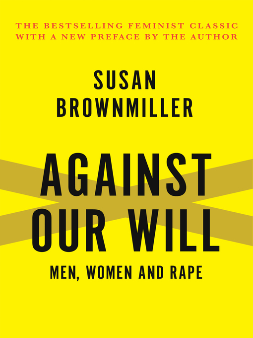 Title details for Against Our Will by Susan Brownmiller - Available