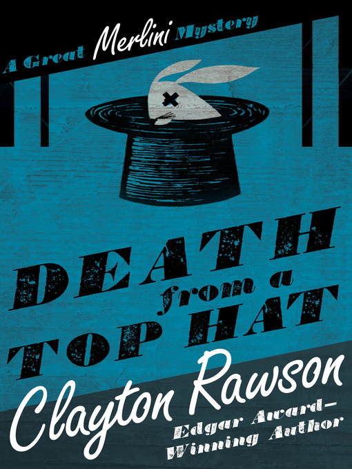 Title details for Death from a Top Hat by Clayton Rawson - Available