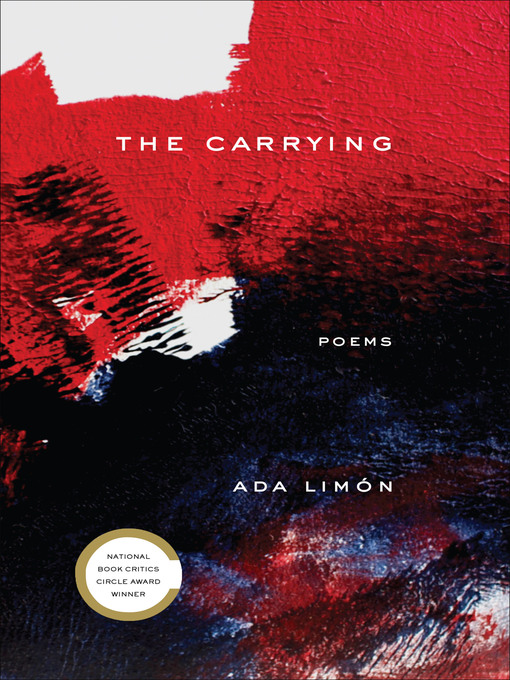 Title details for The Carrying by Ada Limón - Wait list