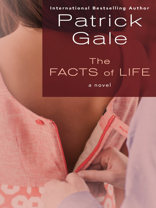 Title details for The Facts of Life by Patrick Gale - Available