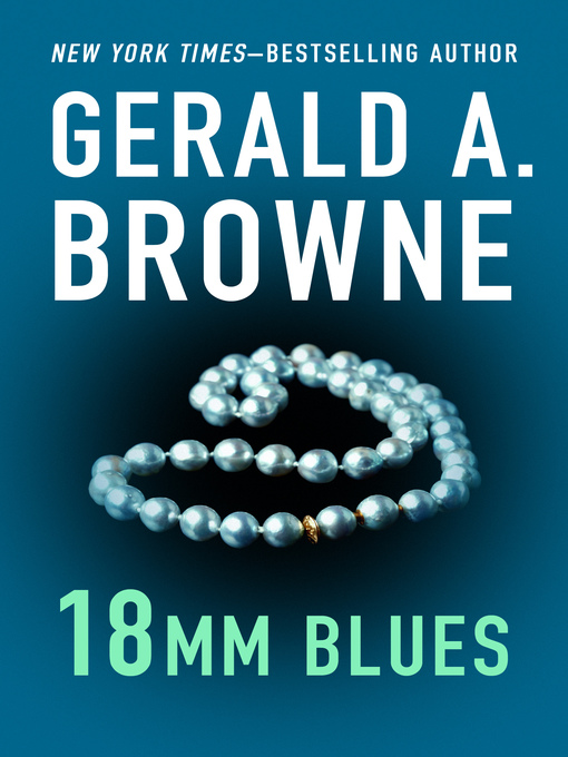 Title details for 18mm Blues by Gerald A. Browne - Available