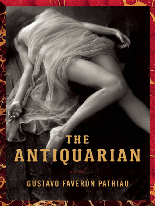 Title details for The Antiquarian by Gustavo Faverón Patriau - Available