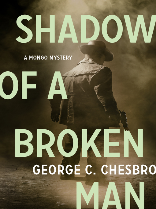 Title details for Shadow of a Broken Man by George C. Chesbro - Available