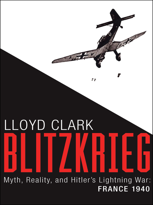 Title details for Blitzkrieg by Lloyd Clark - Available
