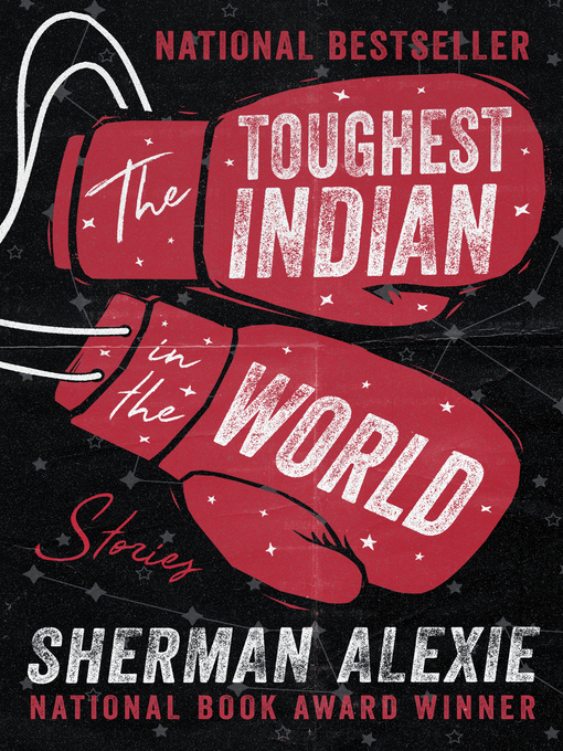 Title details for Toughest Indian in the World by Sherman Alexie - Available
