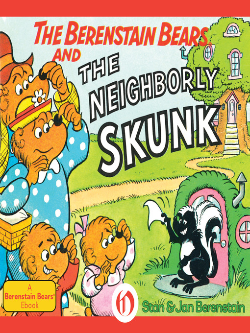 Title details for Berenstain Bears and the Neighborly Skunk by Stan Berenstain - Available