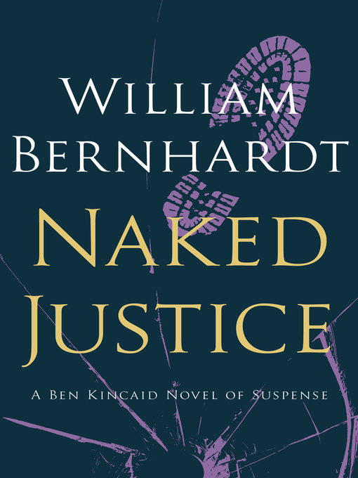 Title details for Naked Justice by William Bernhardt - Available