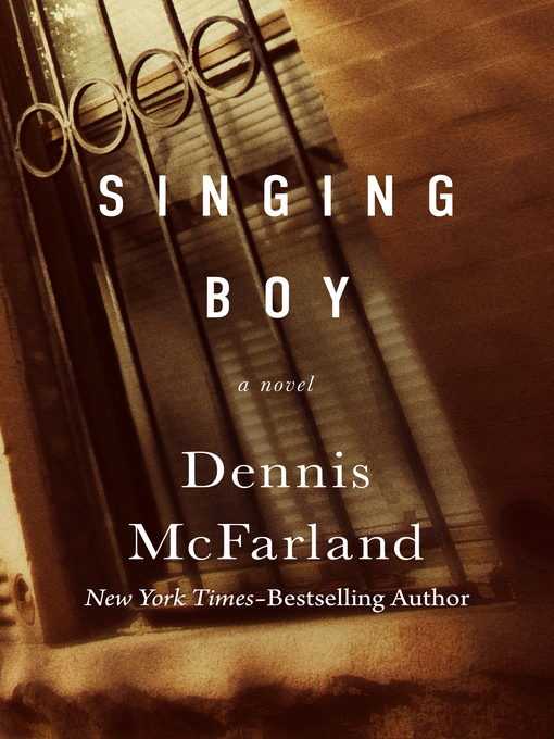 Title details for Singing Boy by Dennis McFarland - Available