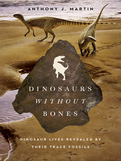 Title details for Dinosaurs Without Bones by Anthony J. Martin - Available