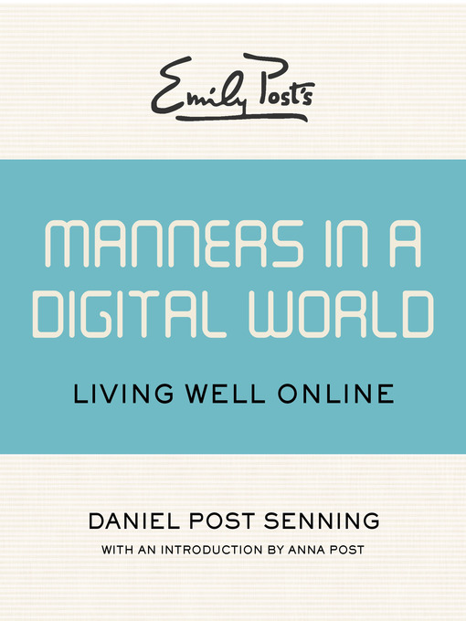 Title details for Emily Post's Manners in a Digital World by Daniel Post Senning - Available