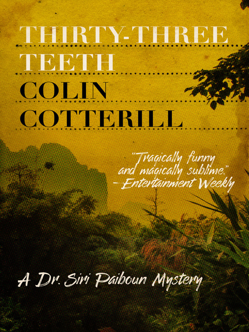 Title details for Thirty-Three Teeth by Colin Cotterill - Available