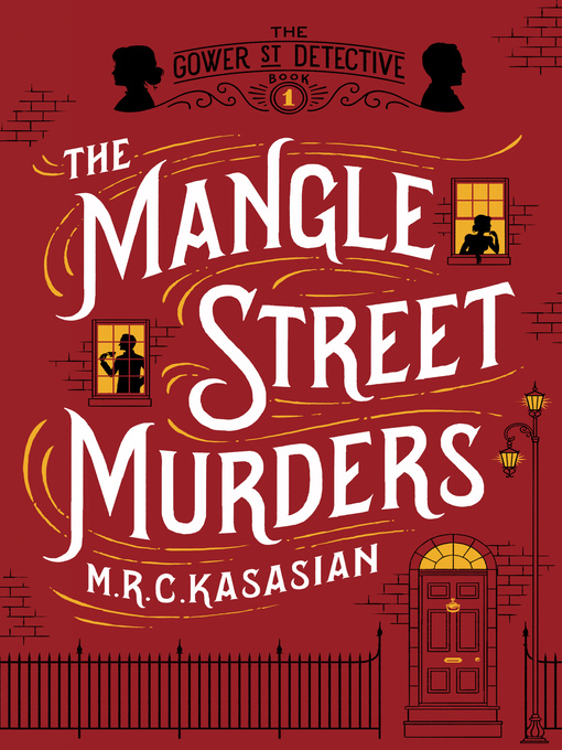 Title details for Mangle Street Murders by M. R. C. Kasasian - Available