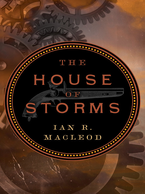 Title details for House of Storms by Ian R. MacLeod - Available