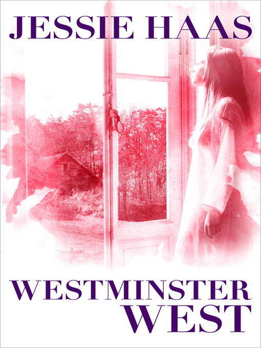 Title details for Westminster West by Jessie Haas - Available