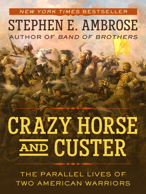 Title details for Crazy Horse and Custer by Stephen Ambrose - Wait list