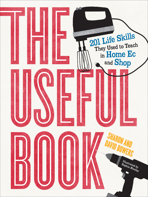 The Useful Book 201 Life Skills They Used to Teach in Home Ec and Shop
