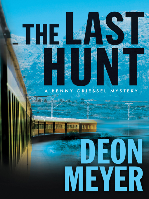 Title details for The Last Hunt by Deon Meyer - Available