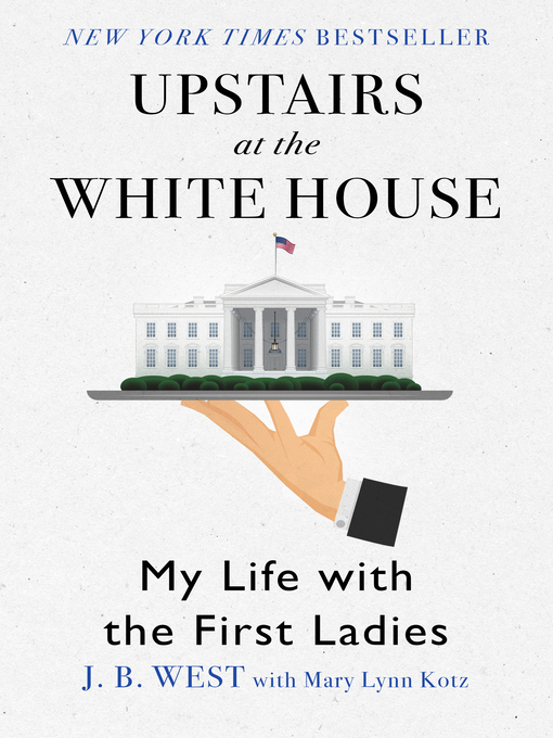 Title details for Upstairs at the White House by J. B. West - Wait list