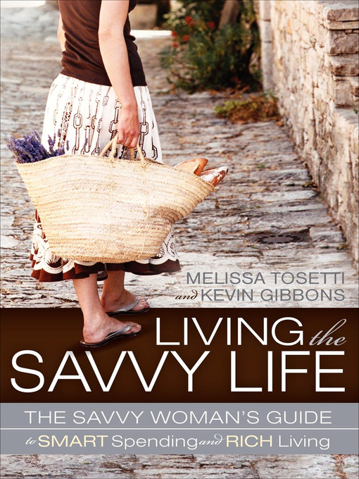 Title details for Living the Savvy Life by Melissa Tosetti - Available